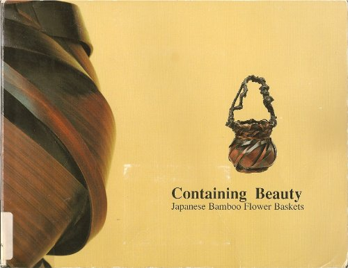9780930741167: Containing Beauty: Japanese Bamboo Flower Baskets