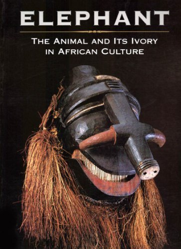 9780930741259: Elephant: The Animal and Its Ivory in African Culture