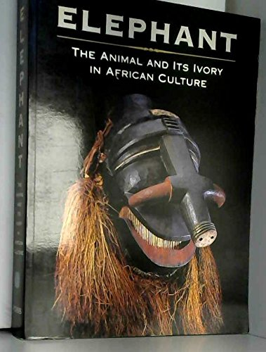 9780930741266: Elephant: The Animal and Its Ivory in African Culture