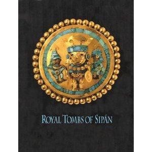 Royal Tombs of Sipan = Tumbas Reales de Sipan: Walter Alva, Christopher B. Donnan