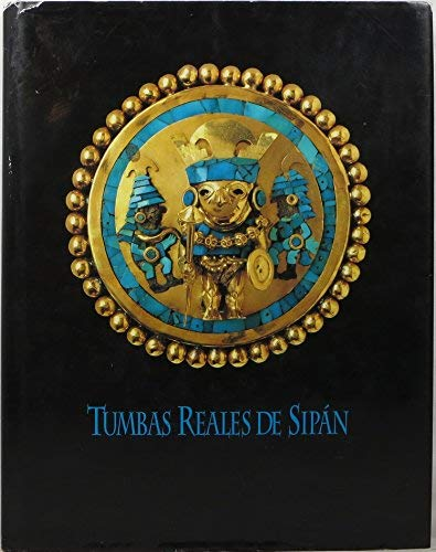 Tumbas Reales De Sipan / Royal Tombs of Sipan (Spanish Edition): Alva, Walter; Donnan, ...