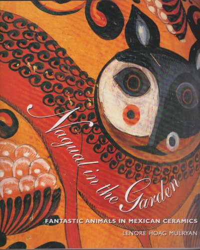 9780930741488: Nagual in the Garden: Fantastic Animals in Mexican Ceramics