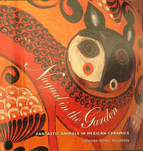 9780930741495: Nagual in the Garden: Fantastic Animals in Mexican Ceramics