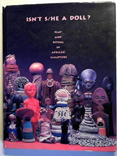 9780930741549: Isn't S/He a Doll: Play and Ritual in African Sculpture