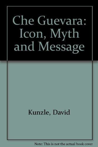 9780930741587: Che Guevara: Icon, Myth, and Message