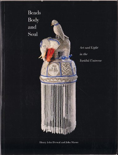 9780930741631: Beads, Body, and Soul: Art and Light in the Yoruba Universe