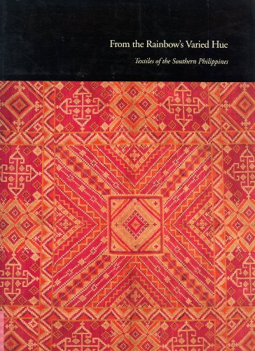 From the Rainbow's Varied Hue: Textiles of the Southern Philippines (Fowler Museum Textile ...