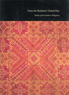 From the Rainbow's Varied Hue: Textiles of