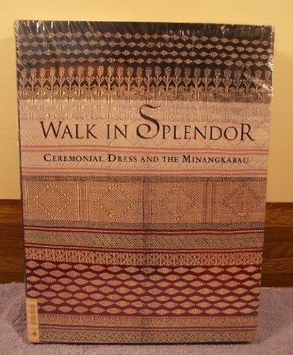 Walk in Splendor: Ceremonial Dress and the Minangkabau