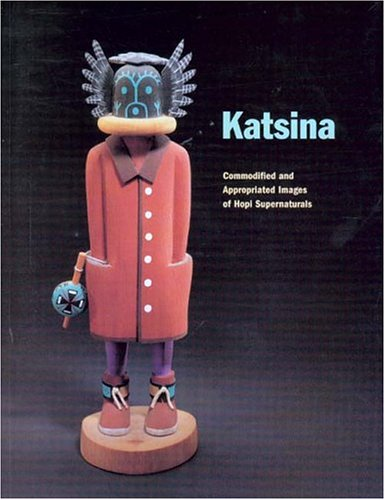 Katsina: Commodified and Appropriated Images of Hopi Supernaturals