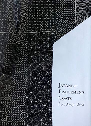 9780930741853: Japanese Fishermen's Coats from Awaji Island (Fowler Museum Textile Series)