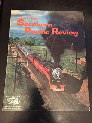 Southern Pacific Review 1981 by Joseph A: Joseph A. Strapac