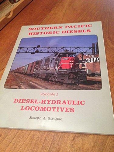 9780930742157: Southern Pacific Historic Diesels Volume 2: Diesel-Hydraulic Locomotives