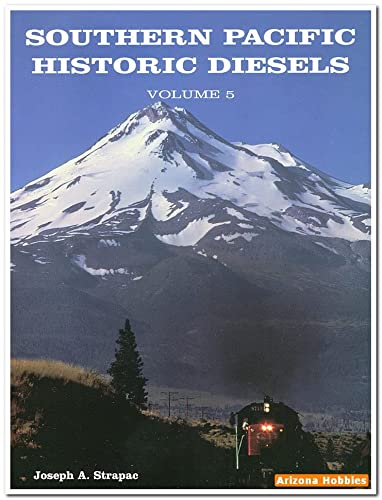 Southern Pacific Historic Diesels Volume 5: GE U-Series Locomotives: Joseph A. Strapac