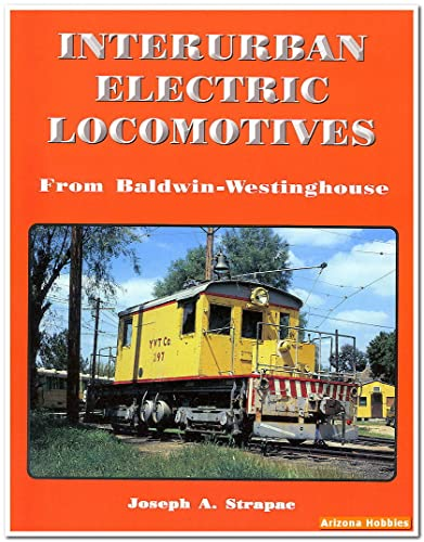 9780930742225: Interurban Electric Locomotives from Baldwin-Westinghouse