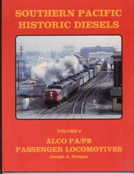9780930742249: Southern Pacific Historic Diesels Volume 9: Alco PA/ PB Passenger Locomotives