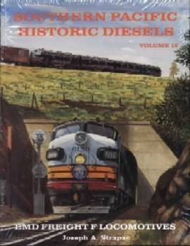 9780930742256: Southern Pacific Historic Diesels Volume 10: EMD Freight F-unit Locomotives