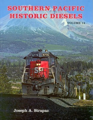 9780930742348: Southern Pacific Historic Diesels Volume 14: Electro-Motive SD45T-2 Locomotives
