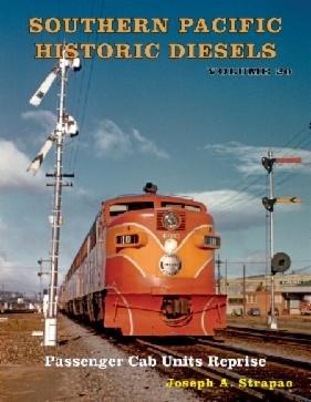 SP Historic Diesels Volume 20: Passenger Cab Units Reprise: Strapac, Joseph A