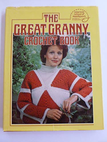 The Great Granny Crochet Book: American School of