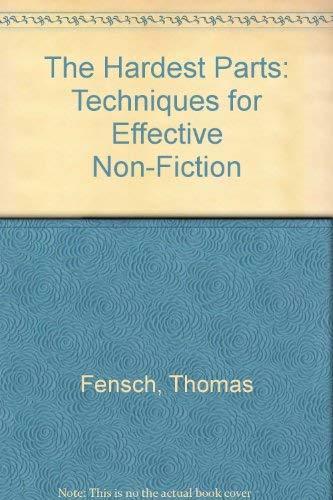 The Hardest Parts: Techniques for Effective Non-Fiction: Fensch, Thomas