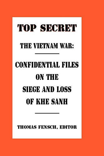 9780930751081: The Vietnam War: Confidential Files on the Siege and Loss of Khe Sanh (Top Secret (New Century))