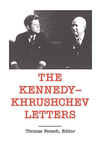9780930751173: The Kennedy-Khrushchev Letters