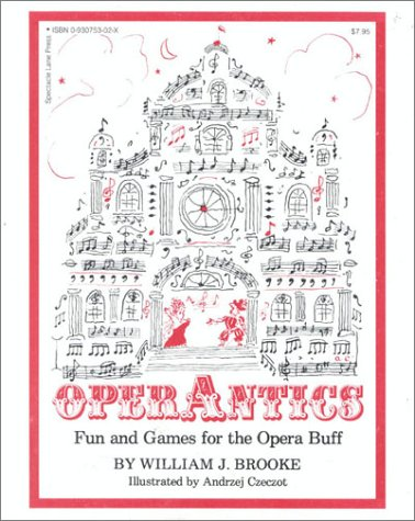 OperAntics: Fun and Games for the Opera: Brooke, William