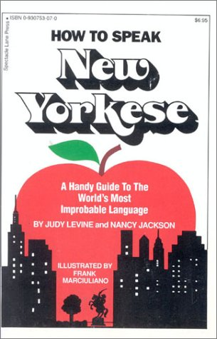 9780930753078: How To Speak New Yorkese: A Handy Guide to the World's Most Improbable Language