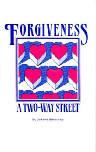 Forgiveness. a Two Way Street: Sekowsky, Joanne