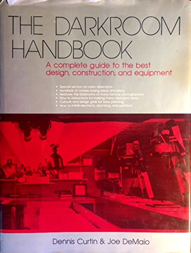 9780930764081: The Darkroom Handbook : A Complete Guide to the Best Design, Construction and Equipment