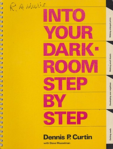 9780930764241: Into your darkroom step-by-step