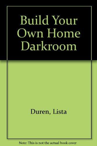 9780930764265: Build Your Own Home Darkroom
