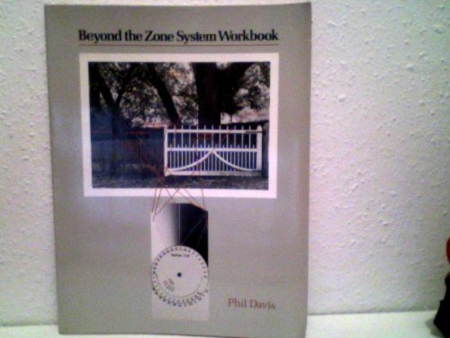9780930764289: Beyond the Zone System: Workbook