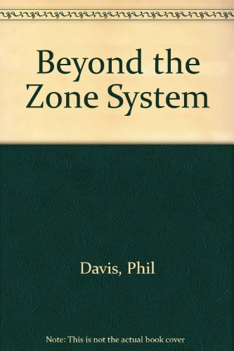 9780930764371: Beyond the Zone System