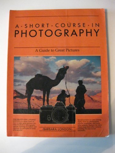 9780930764517: A Short Course in Photography: A Guide to Great Pictures