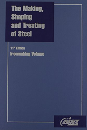 Making, Shaping and Treating of Steel (Iron: David H. Wakelin