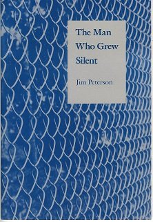 The Man Who Grew Silent: Peterson, Jim
