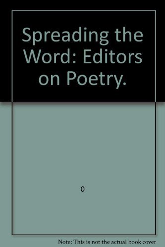 9780930769109: Spreading the Word: Editors on Poetry.