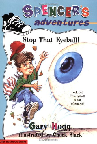 Spencer's Adventures -- Stop that Eyeball!: Gary Hogg