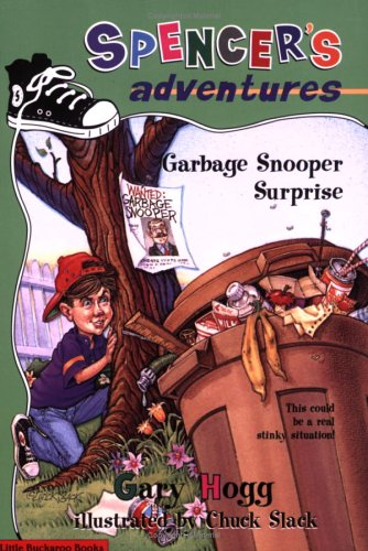 Garbage Snooper Surprise (Spencer's Adventures): Hogg, Gary