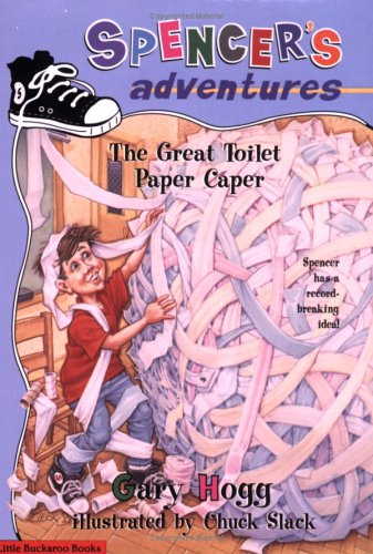Spencer's Adventures -- The Great Toilet Paper: Hogg, Gary
