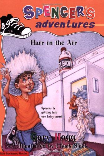 Spencer's Adventures -- Hair in the Air: Hogg, Gary