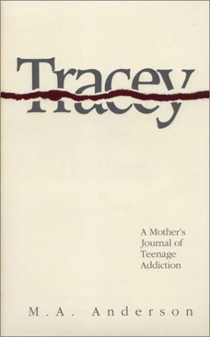 9780930773076: Tracey: A Mothers Journal of Teenage Addiction