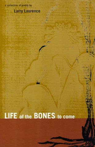9780930773571: Life of the Bones to Come