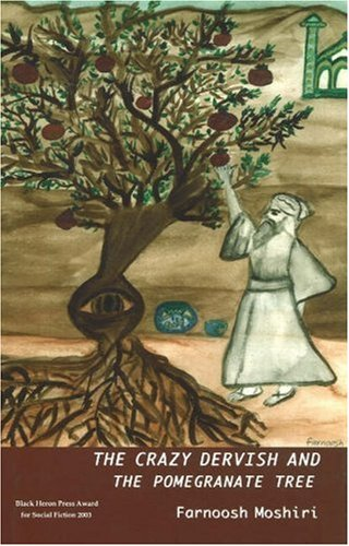 9780930773700: The Crazy Dervish and the Pomegranate Tree