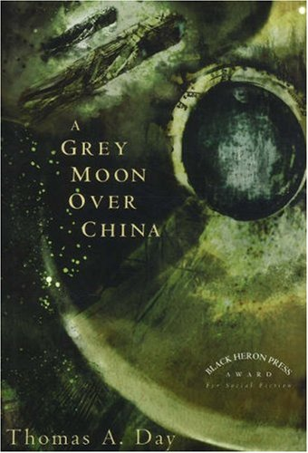 A Grey Moon over China: Day, Thomas A.