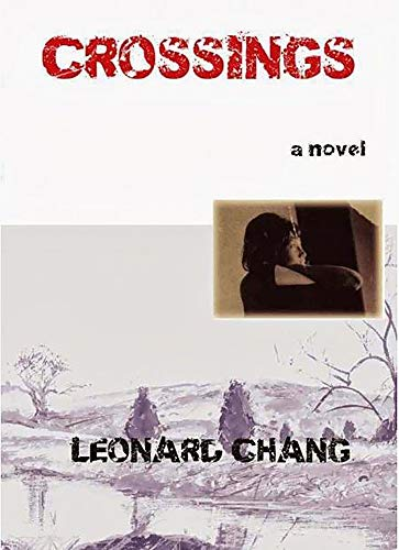Crossings - SIGNED 1st Edition/1st Printing: Chang, Leonard