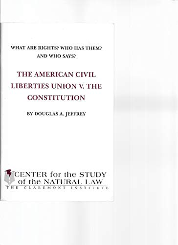 9780930783112: What Are Rights? Who Has Them? And Who Says?: the American Civil Liberties Union V. The Constitution