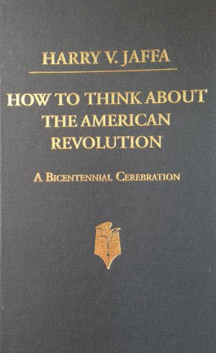9780930783297: How to Think About the American Revolution: A Bicentennial Cerebration